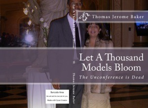 Let A Thousand Models Bloom: The Unconference isDead | Authorship | Scoop.it
