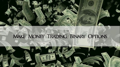 Binary Options Trading: Let Your Money Go in the Direction of Binary | Auto Binary Signals | Scoop.it