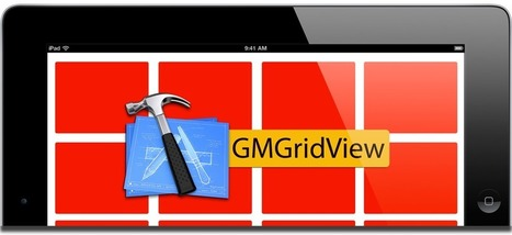 GMGridView: a grid view for iOS | iPhone and iPad Development | Scoop.it