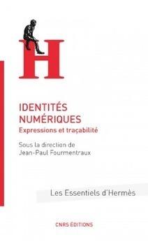 Identités numériques - CNRS Editions | confettis | Scoop.it