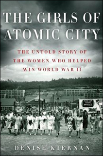 "The Girls of Atomic City by Denise Kiernan | Buffy Hamilton's Unquiet Commonplace ""Book"" 