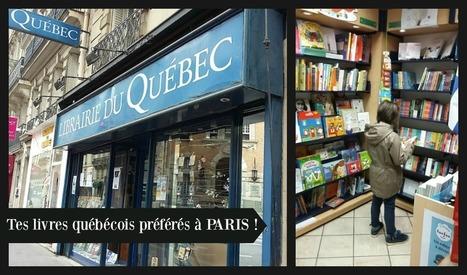 La Librairie du Québec à Paris, un petit bonheur! | CULTURE, HUMANITÉS ET INNOVATION | Scoop.it