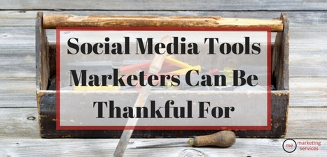 Social Media Tools Marketers Can Be Thankful For | Event Social Media & Technology | Scoop.it