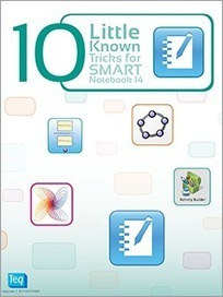 10 Little Known Tricks for SMART Notebook 14 - free eBook download | EdTech Integration | Scoop.it