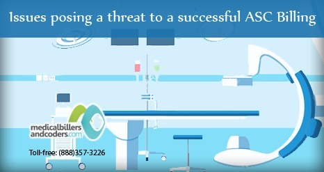 Issues Posing a Threat to a Successful ASC Billing | Medical Billing And Coding Services | Scoop.it