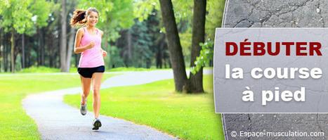 Courir : Conseils pour se Mettre à la Course à Pied | MMA Fitness Musculation | Scoop.it