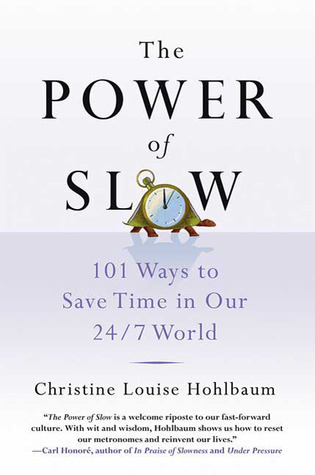 The Power of Slow: 101 Ways to Save Time in our 24/7 World | Life @ Work | Scoop.it