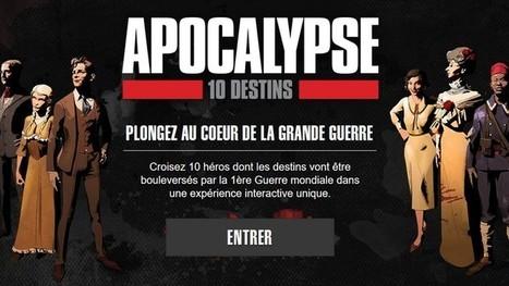 Apocalypse 10 destins : une expérience interactive originale sur la Grande Guerre - Geek Junior - | Centenaire de la Première Guerre Mondiale | Scoop.it