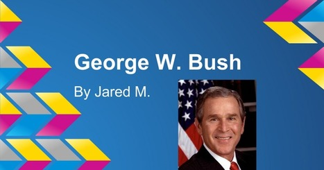 George W .Bush by Jared M. | PresidentsoftheUS | Scoop.it