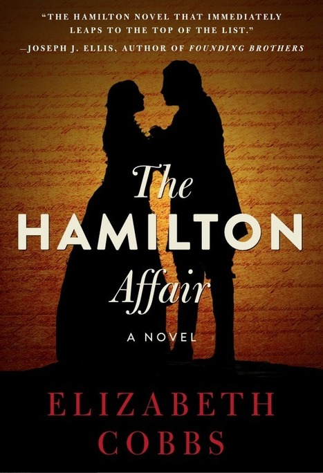 New Alexander Hamilton Novel Gets Presale Boost from Hit Musical | Writers & Books | Scoop.it