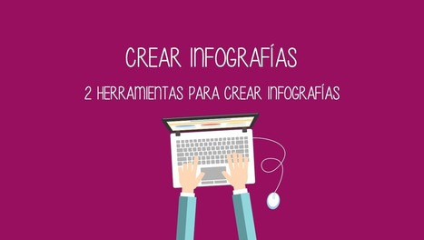 2 herramientas para crear infografías • cristic | Help and Support everybody around the world | Scoop.it