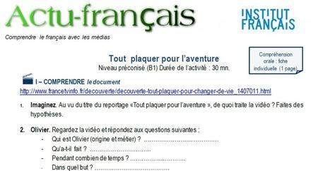 Actu-français : tout plaquer pour l'aventure | Le blog des profs de l'Institut Français à Madrid | En français, au jour le jour | Scoop.it