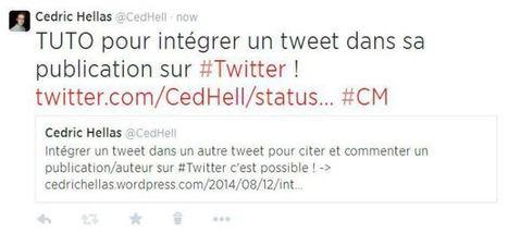 Comment intégrer un tweet dans un autre tweet ? Par Cédric Hellas @CedHell | UP 2 Community Management ! | Scoop.it
