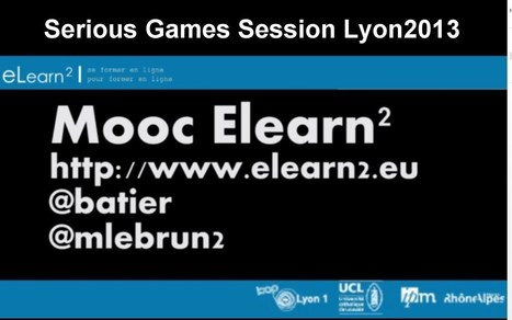 "Vidéo : ""Elearn2 Marcel Lebrun et Christophe Batier au Serious Games Session Lyon Novembre 2013"" 