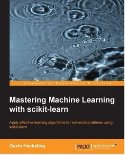 Mastering Machine Learning with scikit-learn | Packt | R, SAS, SPSS ,Big data, JSON and anything a Predictive Analyst Needs | Scoop.it