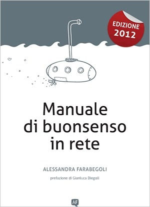 Buona lettura! Manuale di buonsenso in rete – l'ebook 2011 in regalo per voi | Alessandra Farabegoli | Social Power News | Scoop.it