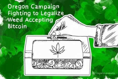 Oregon Campaign Fighting to Legalize Weed Accepting Bitcoin | Criminology and Economic Theory | Scoop.it