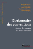 Dictionnaire des conventions, Autour des travaux d'Olivier Favereau - Philippe Batifoulier, Franck Bessis, Ariane Ghirardello, Guillemette de Larquier, Delphine Remillon (Eds) - Presses universitai... | Parution d'ouvrages | Scoop.it