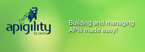 Zend's Apigility, an Open Source API Builder for Developing Quality APIs   Full-cycle Open Source Solutions   Scoop.it