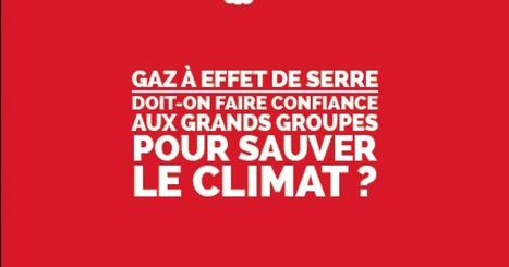 Gaz à effet de serre : doit-on faire confiance aux grands groupes pour sauver le climat ? | STOP GAZ DE SCHISTE ! | Scoop.it
