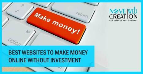 Best Websites to Make Money Online Without Investment | Novel Web Creation | mobile apps development | Scoop.it