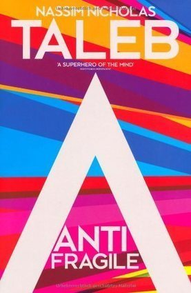 Strengths from Chaos, Uncertainty, Resistance & Stress = Antifragile | Change Leadership Watch | Scoop.it