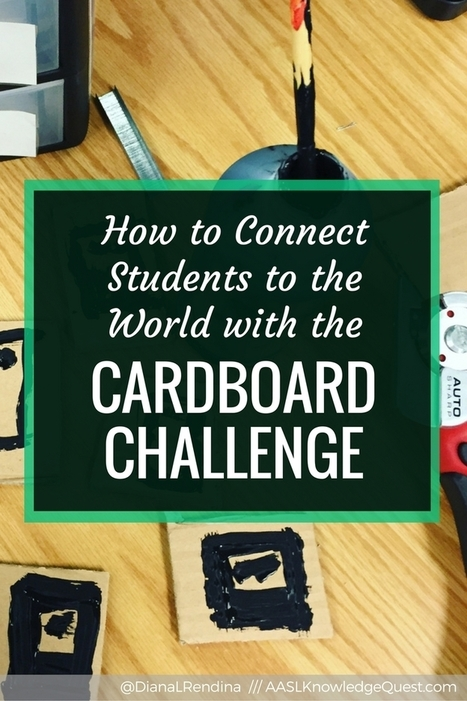 How to Connect Your Students to the World with the Cardboard Challenge | Apologetics | Scoop.it