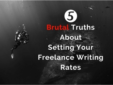 5 Brutal Truths About Setting Your Freelance Writing Rates — Freelance Flyer | Writing | Scoop.it