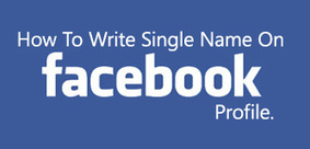 how to write single name on facebook profile | Tuts Point PK | Scoop.it