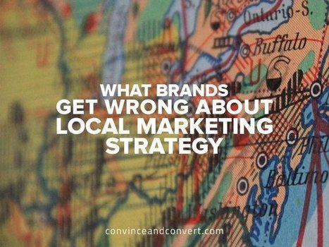 What Brands Get Wrong About Local Marketing Strategy | Local SEO for local businesses | Scoop.it
