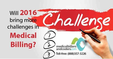 Will 2016 bring more challenges in Medical Billing? | Medical Billing and Coding Services | Scoop.it