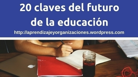 20 claves del futuro de la educación | Aprendizaje 2.0 | Scoop.it