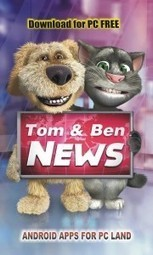 Talking Tom & Ben News for PC Free Download Windows XP/7/8 | Android apps for pc | Scoop.it