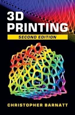 3ders.org - Interview with futurist Christopher Barnatt on his book '3D Printing: Second Edition' | 3D Printer News & 3D Printing News | VizWorld | Scoop.it