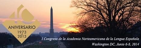 Congreso de academia de la lengua examinará la unidad y variedad del español de EE. UU. | Spanish in the United States | Scoop.it