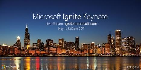 'Watch Microsoft CEO Satya Nadella's Ignite keynote here live' | News You Can Use - NO PINKSLIME | Scoop.it