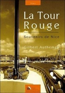 La Tour Rouge Gilbert Autheman Souvenirs de Nice Éditions Baie des Anges Nice RendezVous rayon ... | Nissa e Countea | Scoop.it