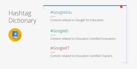 Google Educators – New Hashtags #GoogleEDU #GoogleEI #GoogleET | SocialEduca | Scoop.it
