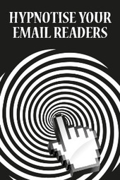 Hypnotise Your Email Readers: Make Them Click Through | b2bmarketing.net | Marketing and PR | Scoop.it