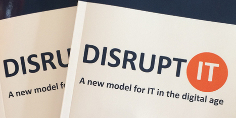 Disrupt IT – a book about the transformation of the CIO Role | Digital Transformation of Businesses | Scoop.it