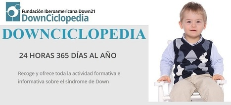 DownCiclopedia ¿cuánto quieres saber del síndrome de Down? | Sindrome de Down | Scoop.it