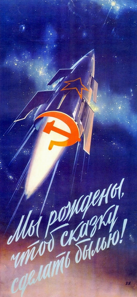 Propaganda posters of Soviet space program 1958-1963 · Russia travel blog | 1950's | Scoop.it