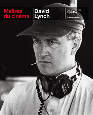 David Lynch - Cahiers du Cinéma | David Lynch | Scoop.it