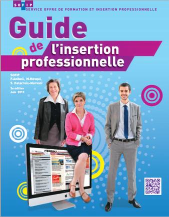 Guide de l'insertion professionnelle : Conseils, infos et outils | Time to Learn | Scoop.it