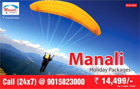 Manali Holiday Packages from Delhi - Noida | travel agent | Scoop.it