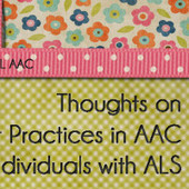 Thoughts on Best Practices in AAC for Individuals with ALS/Motor Neuron Disease | AAC: Augmentative and Alternative Communication | Scoop.it