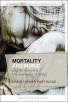 Mortality and Music: Popular Music and the Awareness of Death - Christopher Partridge (Bloomsbury) | Hauntology | Scoop.it