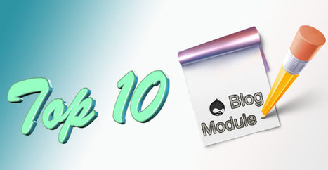 10 useful Drupal Modules to run a blog | Drupal, developer tools and info | Scoop.it