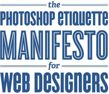 The Photoshop Etiquette Manifesto for Web Designers | Webdesign, HTML et CSS | Scoop.it