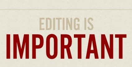 5 tips to polish up your editing skills | Content marketing, communicating through words for impact and results. | Scoop.it